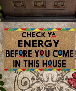 Check your energy before you come in this house doormat6