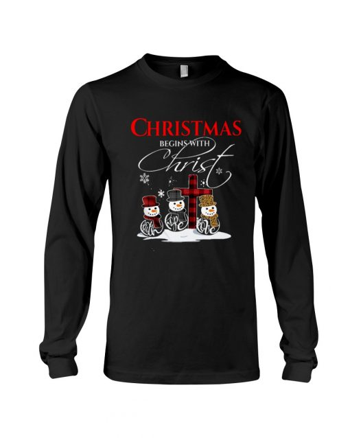 Christmas Begins With Christ Faith Hope Love Snowman Long sleeve