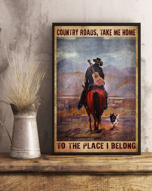 Country Roads Take Me Home To The Place I Belong Poster 1