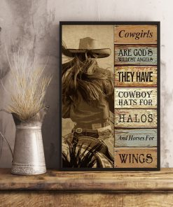 Cowgirls are god's wildest angels They have cowboy hats for halos and horses for wings poster1