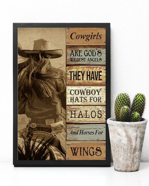 Cowgirls are god's wildest angels They have cowboy hats for halos and horses for wings poster2