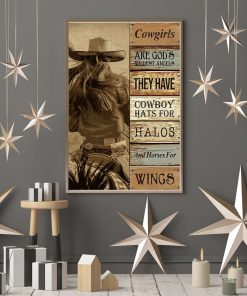 Cowgirls are god's wildest angels They have cowboy hats for halos and horses for wings poster3