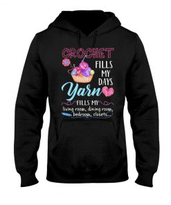 Crochet fills my days yarn fills my living room dining room bedroom closets hoodie