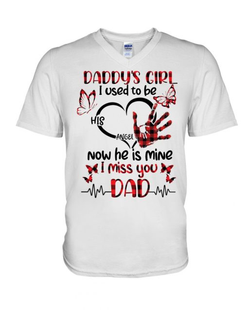 Daddy's girl I used to be his angel Now he is mine I miss you Dad v-neck