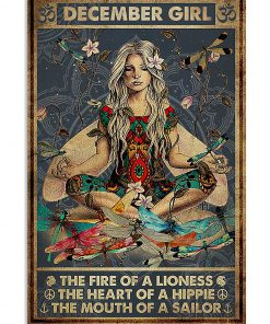 December Girl The fire of a lioness the heart of a hippie the mouth of a sailor poster 1