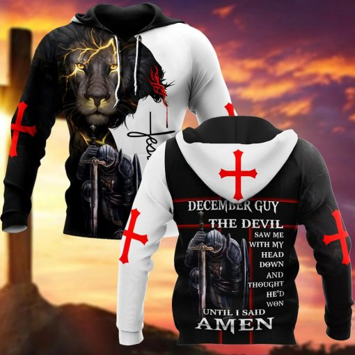December Guy The devil saw me with my head down and thought he'd won until I said Amen 3D All Over Printed Hoodie