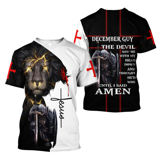 December Guy The devil saw me with my head down and thought he'd won until I said Amen 3D All Over Printed Shirt