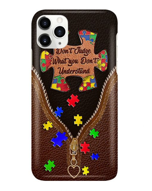 Don't judge what you don't understand Autism phone case 11