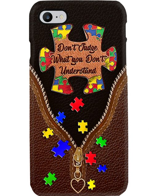 Don't judge what you don't understand Autism phone case