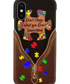 Don't judge what you don't understand Autism phone case x