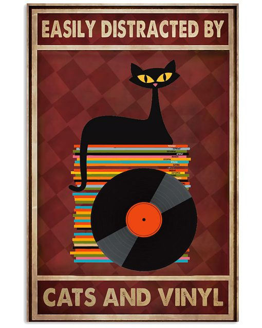 Easily distracted by cats and vinyl poster 1