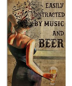 Easily distracted by music and beer poster