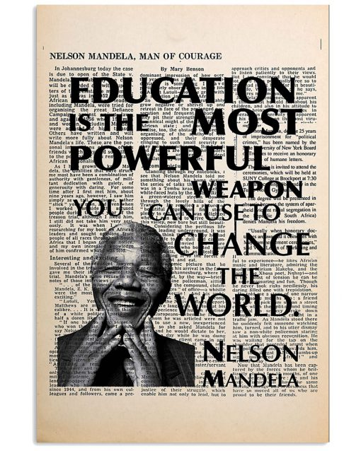 Education is the most powerful weapon which you can use to change the world Nelson Mandela Poster 1