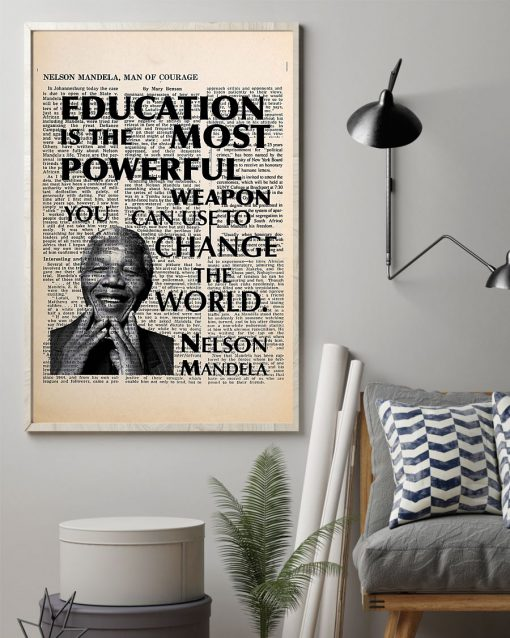 Education is the most powerful weapon which you can use to change the world Nelson Mandela Poster 2