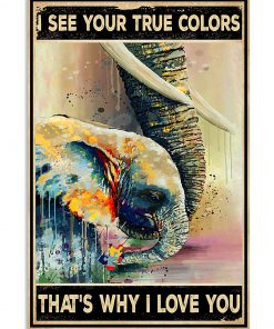 Elephant I see your true colors That's why I love you Autism poster 1
