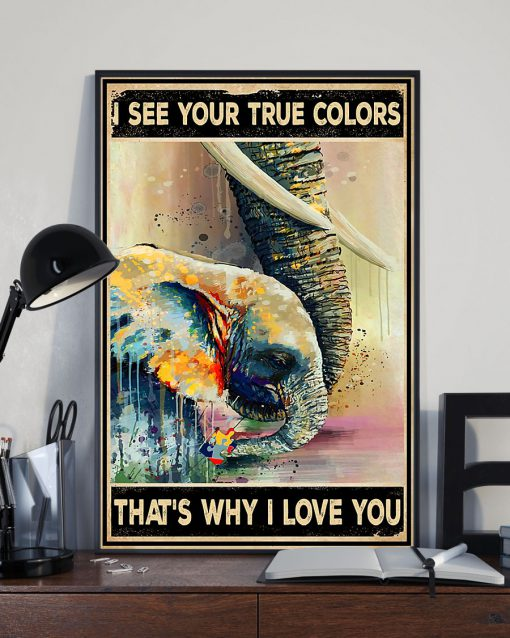 Elephant I see your true colors That's why I love you Autism poster 2