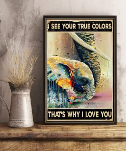 Elephant I see your true colors That's why I love you Autism poster 3