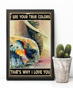 Elephant I see your true colors That's why I love you Autism poster 4