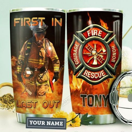 Firefighter First In Last Out personalized tumbler