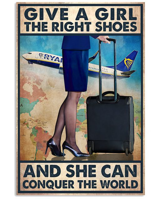 Give a girl the right shoes and she can conquer the world Flight Attendant poster 3