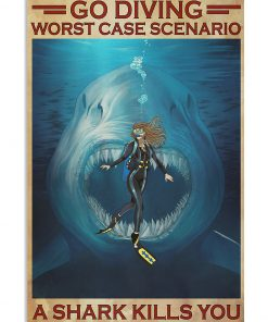 Go diving worst case scenario a shark kills you poster 1