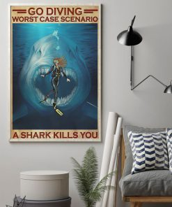 Go diving worst case scenario a shark kills you poster 2