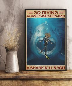 Go diving worst case scenario a shark kills you poster 4