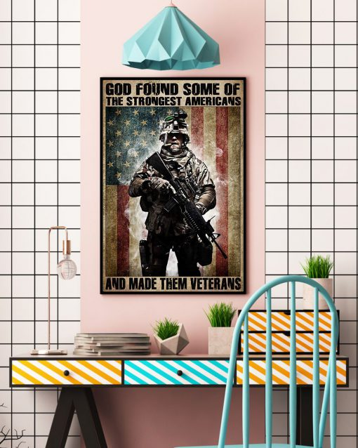 God found some of the strongest Americans and made them veterans Soldier Flag vintage poster 2