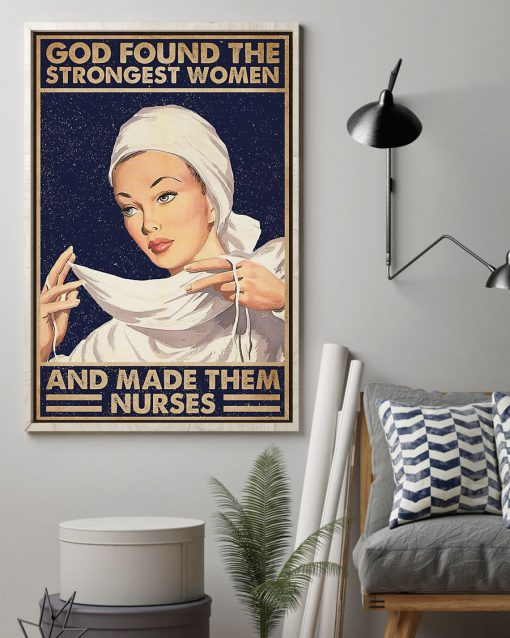 God found some of the strongest women and made them nurses poster 1