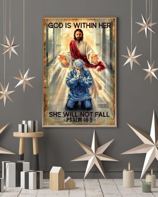 God is within her She will not fall Psalm 46 5 Nurse Poster3