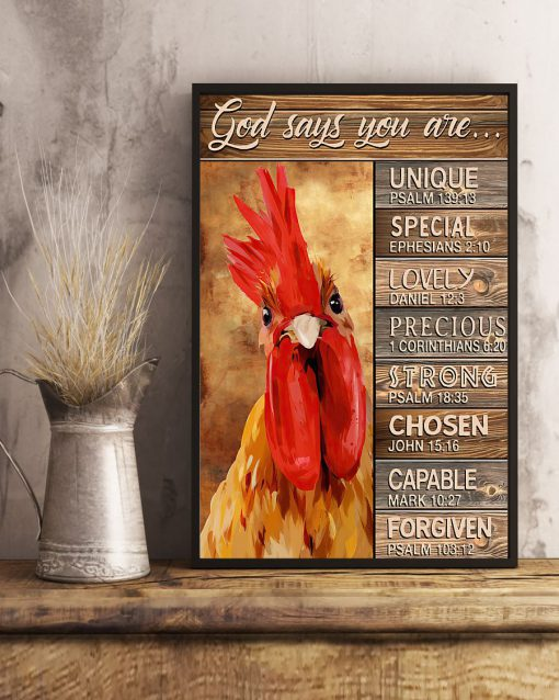 God says you are Unique special lovely precious strong chosen capable forgiven Chicken poster 2
