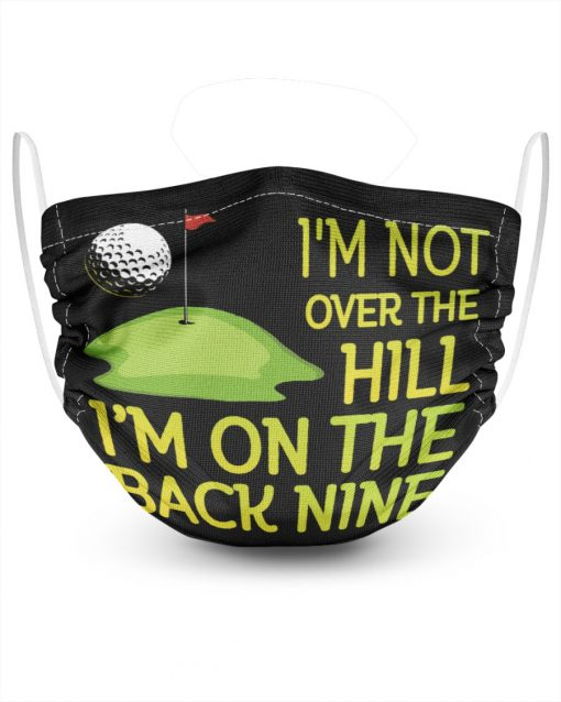 Golf I'm not over the hill I'm on the back nine face mask