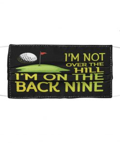 Golf I'm not over the hill I'm on the back nine face mask1
