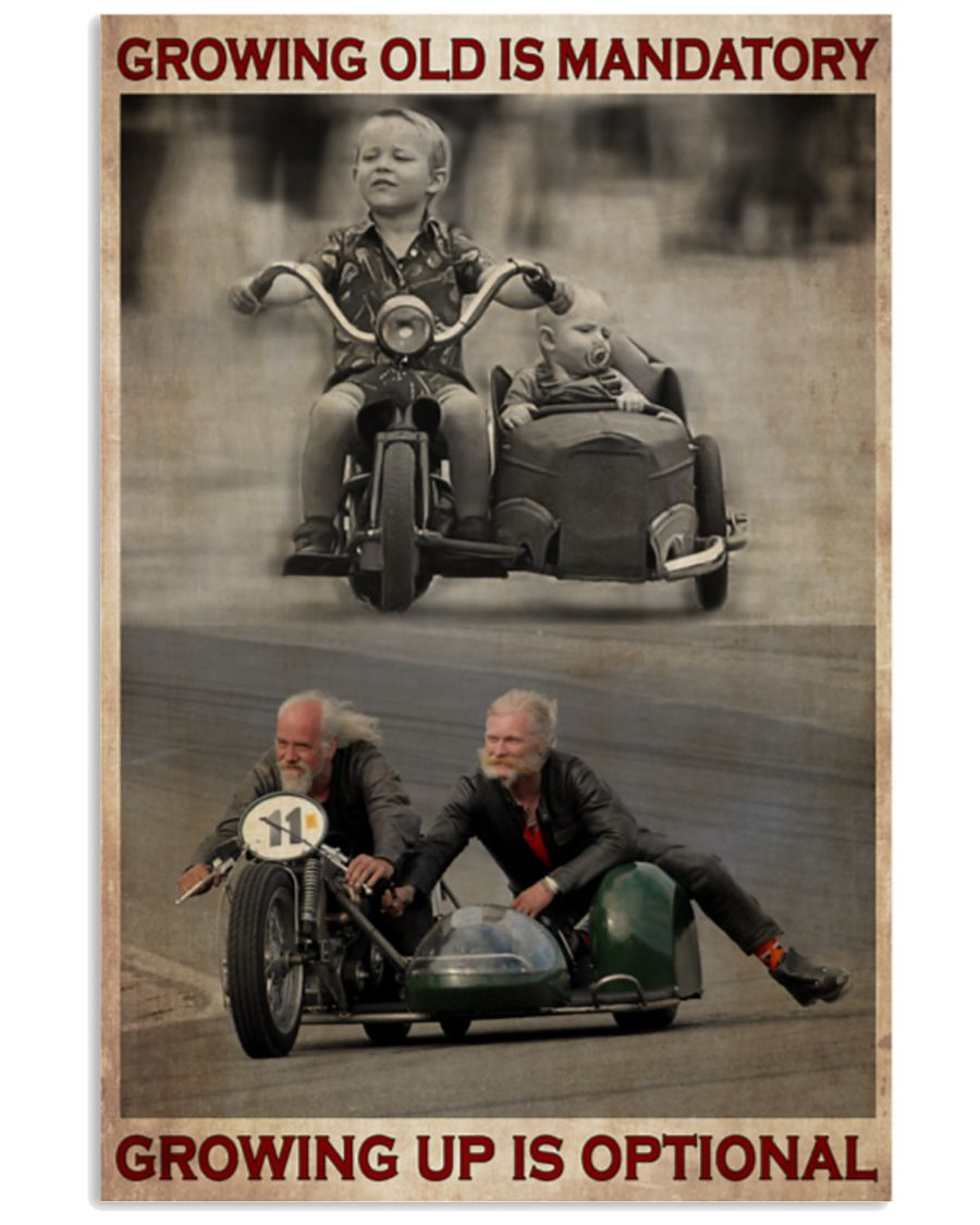 Growing old is mandatory growing up is optional Sidecar poster 2