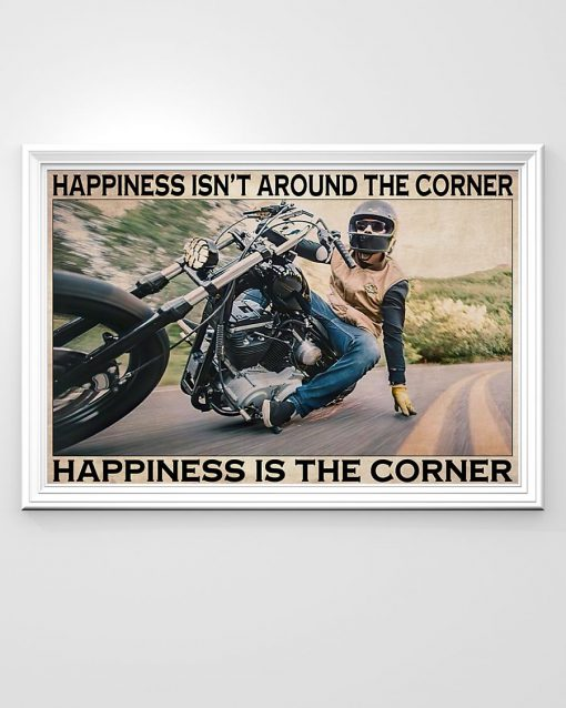 Happiness isn't around the corner Happiness is the corner Motorcycle poster 1