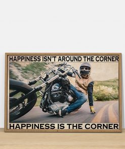 Happiness isn't around the corner Happiness is the corner Motorcycle poster 2