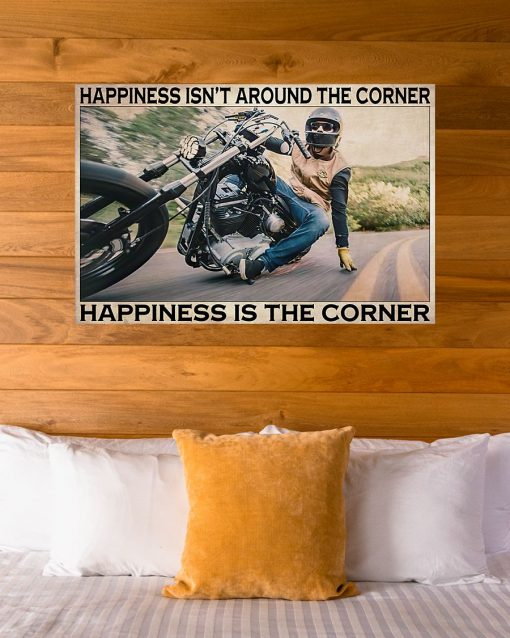 Happiness isn't around the corner Happiness is the corner Motorcycle poster 3