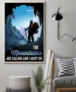 Hiking The Mountains Are Calling And I Must Go Poster1
