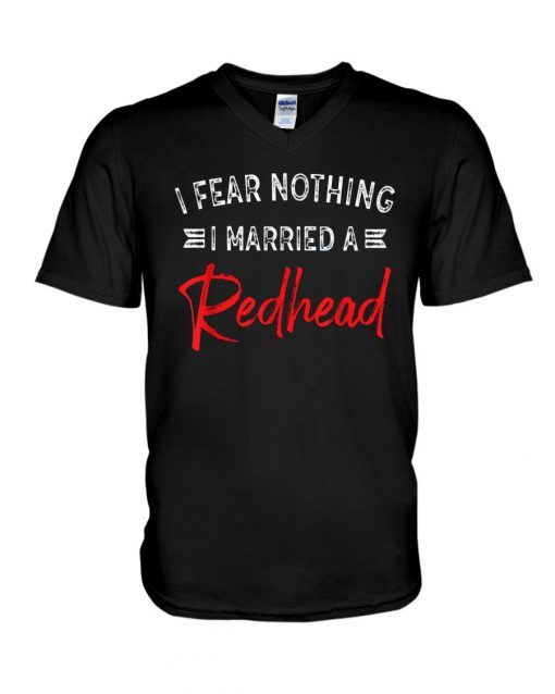 I Fear Nothing I Married A Redhead V-neck