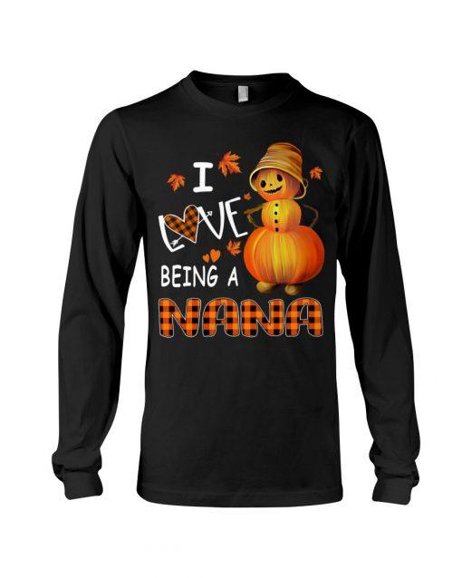 I Love Being A Nana - Pumpkin Long sleeve