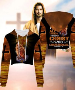 I can do all things through Christ who strengthens me 3D hoodie3
