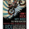 I don't ride my bike to win races Nor do I ride to get places I ride to escape this world Motocross poster 3