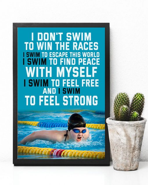 I don't swim to win the races I swim to escape this world I swim to find peace with myself poster 1