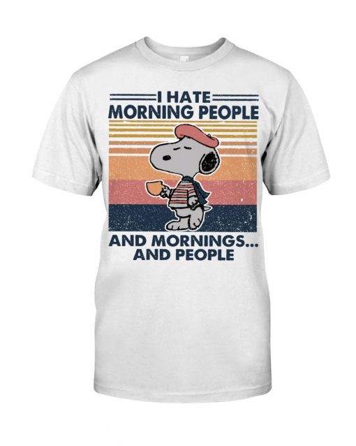 I hate morning people and mornings and people Snoopy shirt