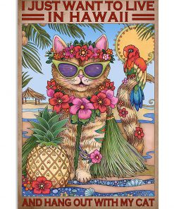 I just want to live in Hawaii and hang out with my cat poster