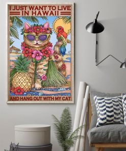 I just want to live in Hawaii and hang out with my cat poster1