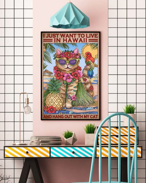 I just want to live in Hawaii and hang out with my cat poster3