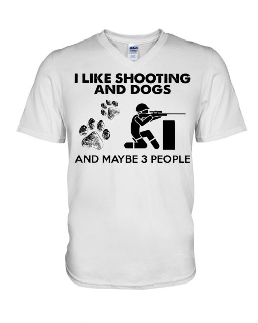 I like shooting and dogs and maybe 3 people v-neck