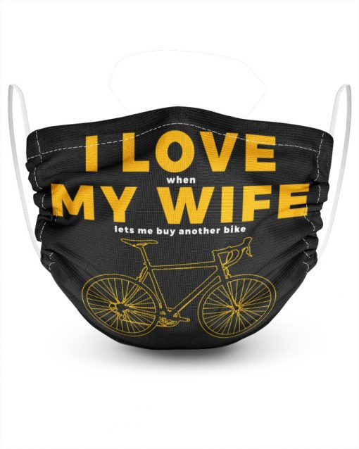 I love my wife when my wife lets me buy another bike face mask
