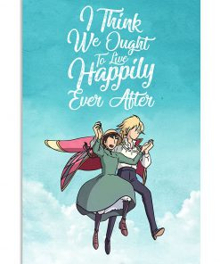 I think we ought to live happily ever after Howl's Moving Castle poster 2